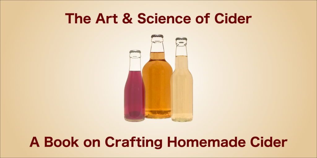 The Art & Science of Cider: A book on how to make craft cider
