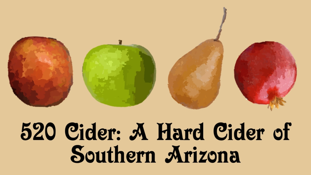 520 Cider: A Hard Cider of Southern Arizona