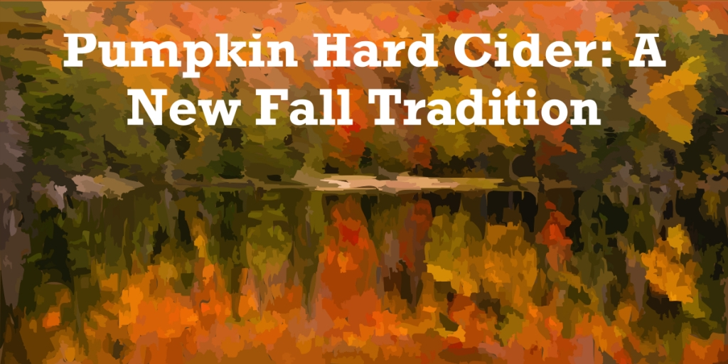 Pumpkin Hard Cider: A Fall Tradition