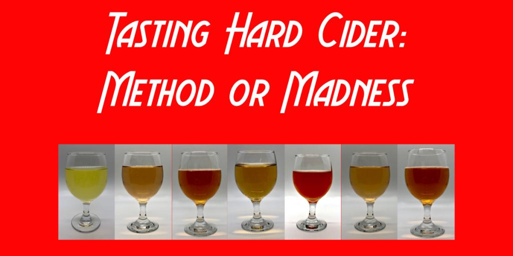 Tasting Hard Cider: Method or Madness