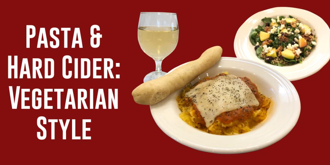Pasta & Hard Cider: Vegetarian Style
