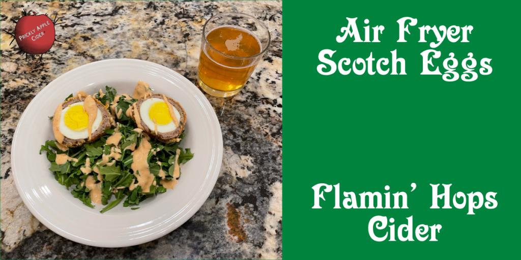 Scotch Eggs and Flamin' Hops Cider