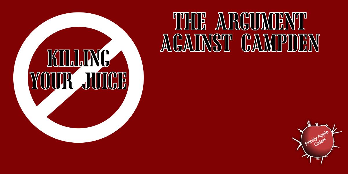 Stop Killing Your Juice: The argument against Campden