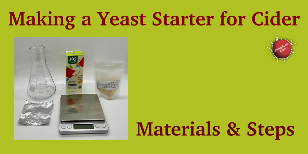 The materials and steps to make a yeast starter for cider.